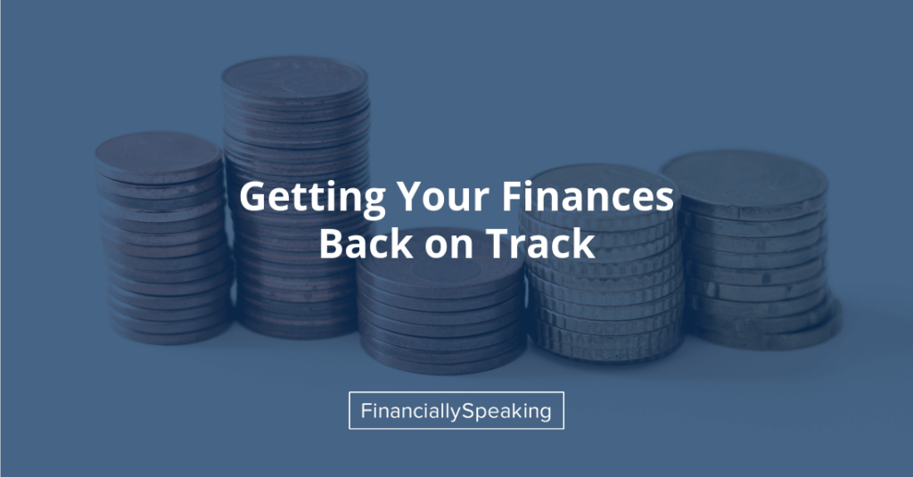 getting your finances back on track
