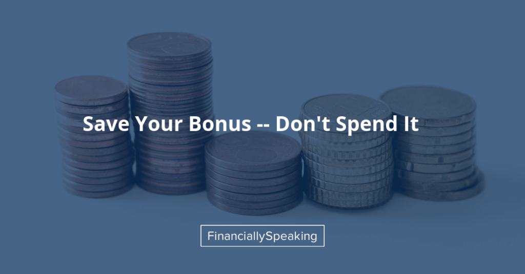 save your bonus, don't spend it